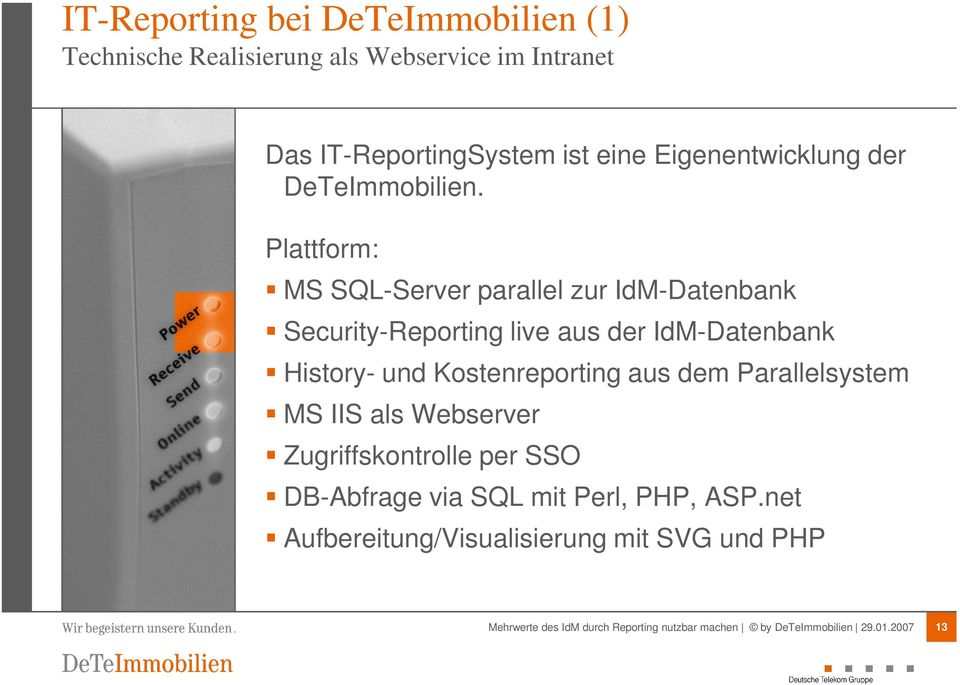 Plattform: MS SQL-Server parallel zur IdM-Datenbank Security-Reporting live aus der IdM-Datenbank History- und