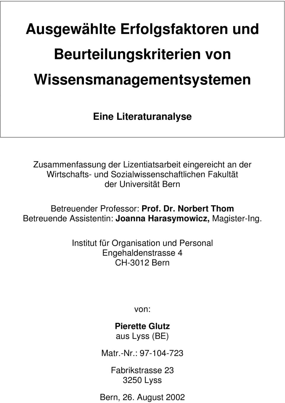 Professor: Prof. Dr. Norbert Thom Betreuende Assistentin: Joanna Harasymowicz, Magister-Ing.