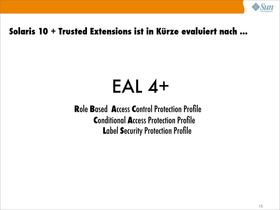 .. EAL 4+ Role Based Access Control Protection