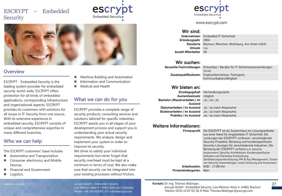ESCRYPT provides its customers with solutions for all issues in IT-Security from one source.
