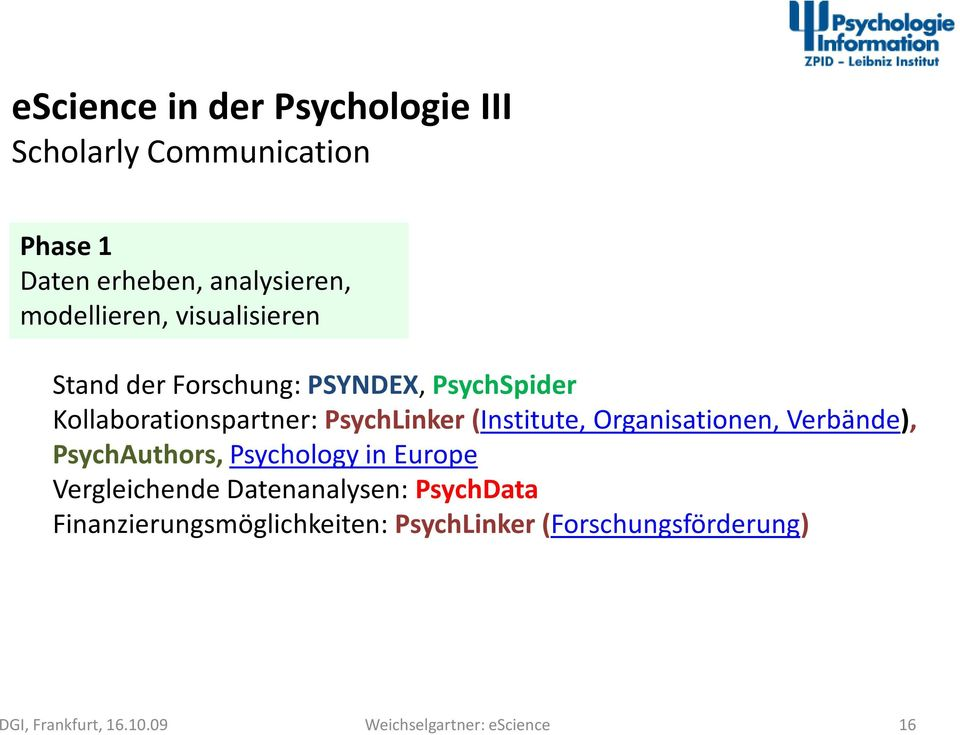 PsychLinker (Institute, Organisationen, Verbände), PsychAuthors, Psychology in Europe