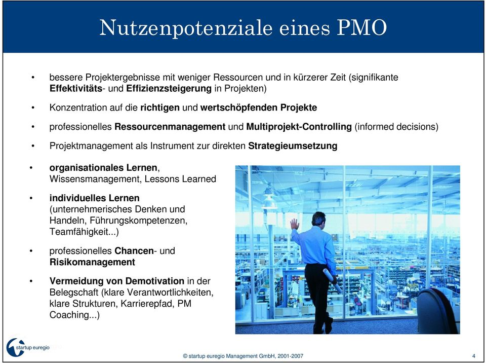 Strategieumsetzung organisationales Lernen, Wissensmanagement, Lessons Learned individuelles Lernen (unternehmerisches Denken und Handeln, Führungskompetenzen, Teamfähigkeit.