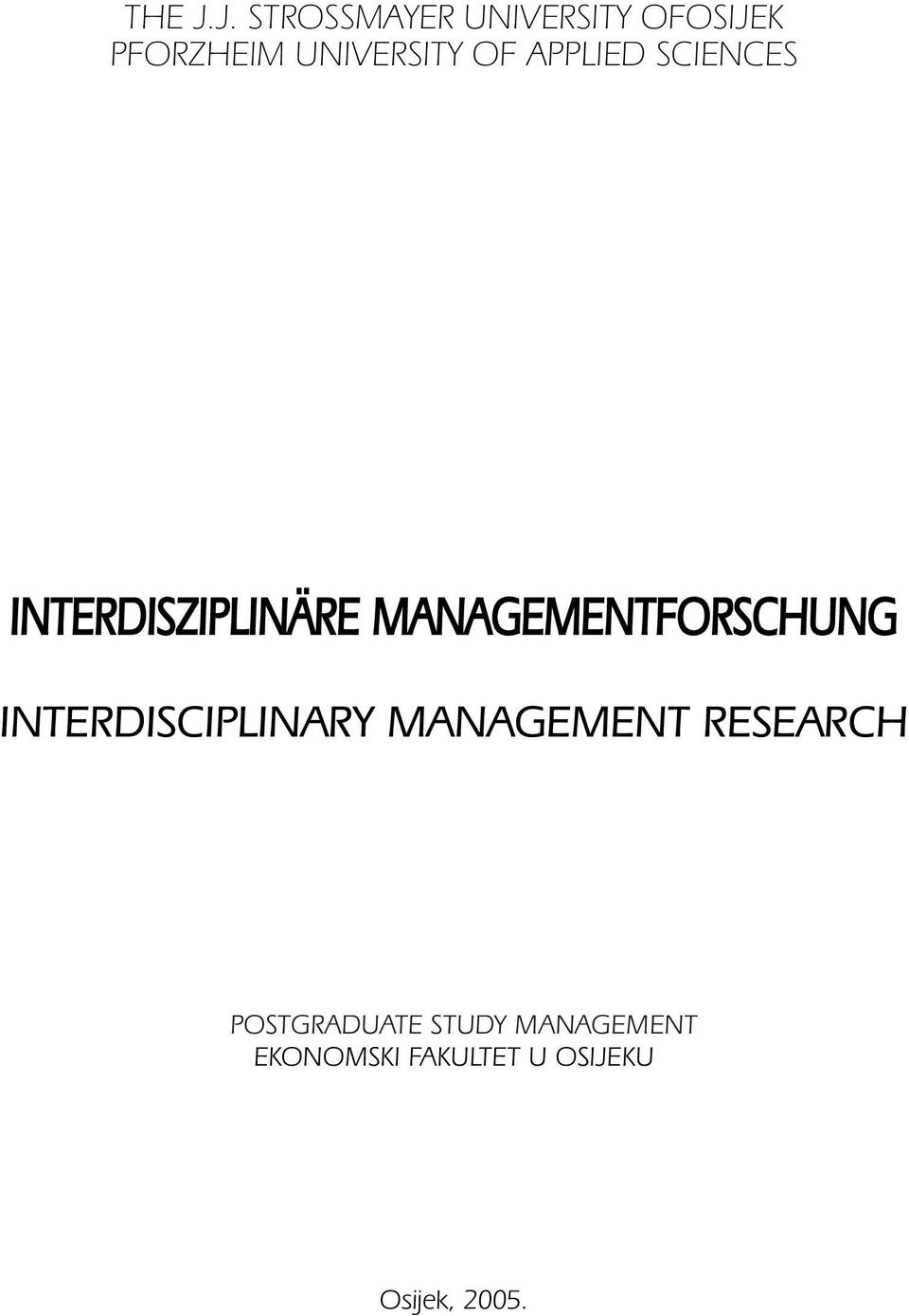 OF APPLIED SCIENCES INTERDISZIPLINÄRE MANAGEMENTFORSCHUNG