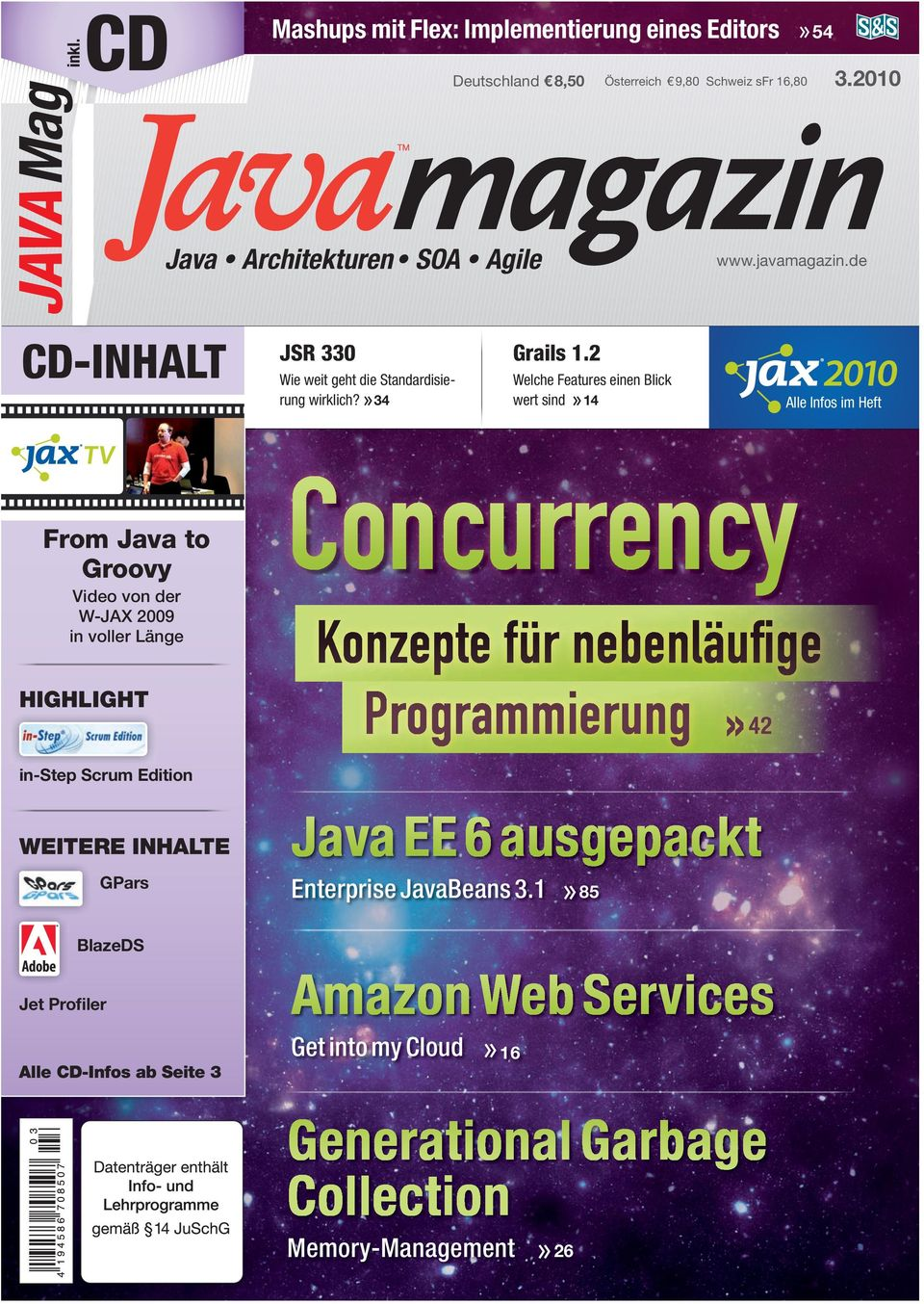 de Alle Infos im Heft From Java to Groovy Video von der W-JAX 2009 in voller Länge HIGHLIGHT Concurrency Konzepte für nebenläufi ge Programmierung» 42 in-step Scrum
