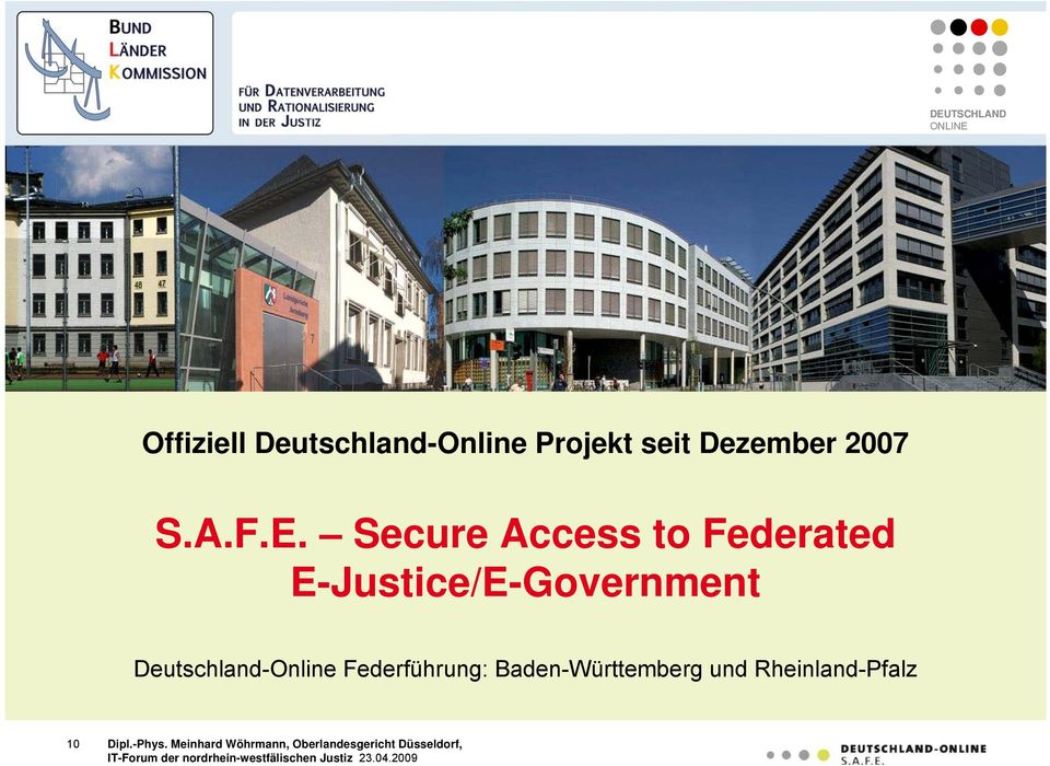 Secure Access to Federated E-Justice/E-Government