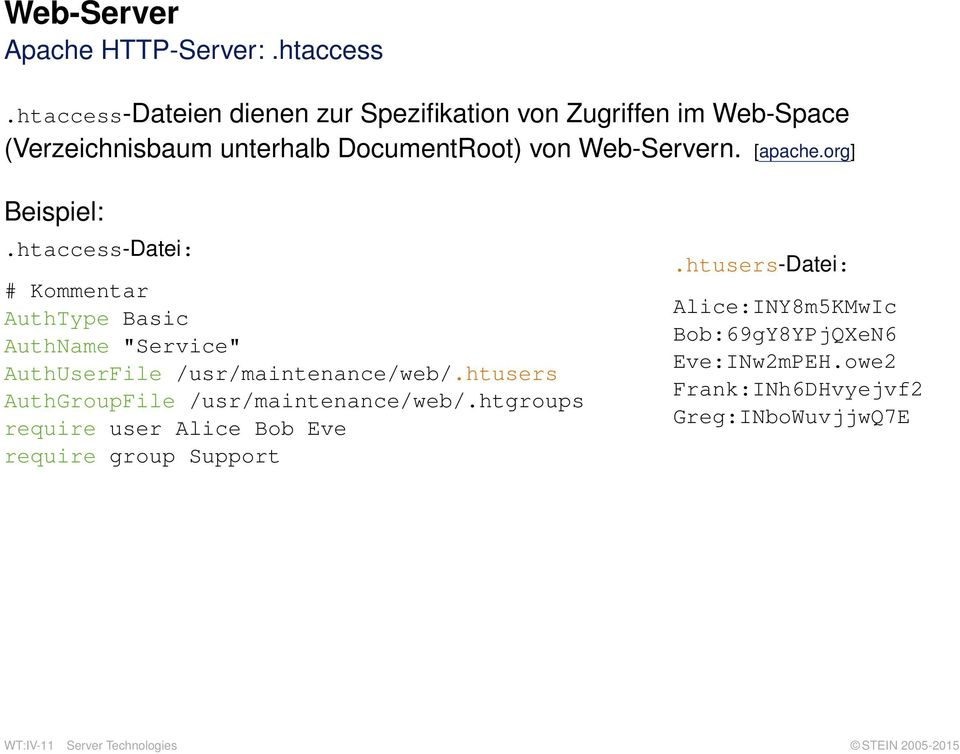 "org] Beispiel:.htaccess-Datei: # Kommentar AuthType Basic AuthName ""Service"" AuthUserFile /usr/maintenance/web/."