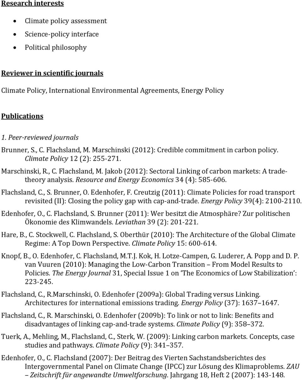 Resource and Energy Economics 34 (4): 585-606. Flachsland, C., S. Brunner, O. Edenhofer, F.