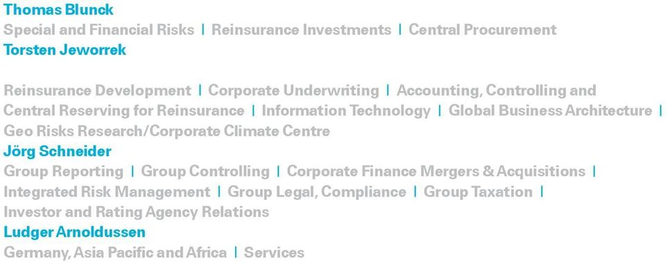 Corporate Underwriting Accounting, Controlling and Central Reserving for Reinsurance Information Technology Global Business Architecture Geo Risks Research/Corporate