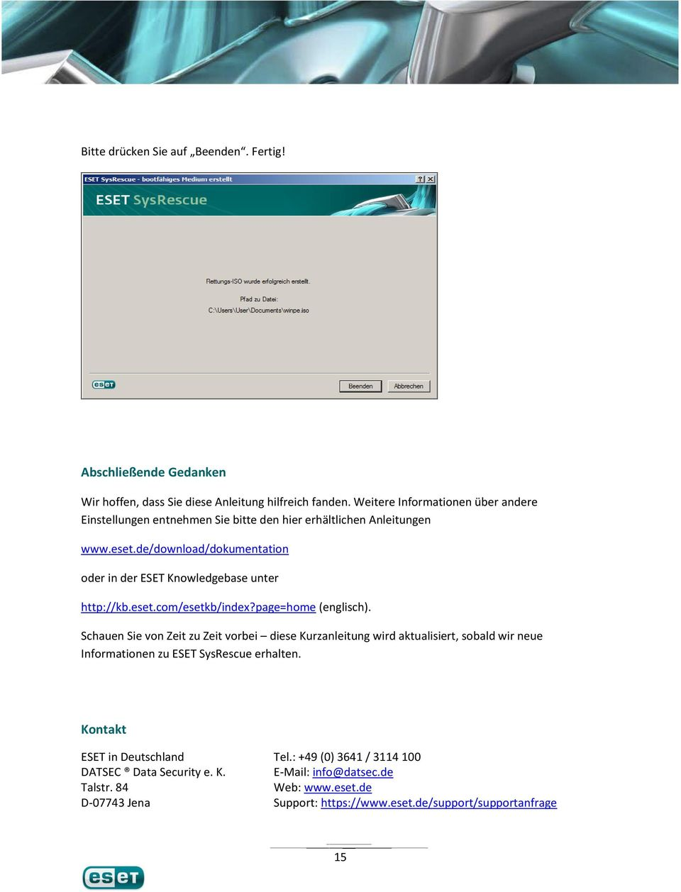 de/download/dokumentation oder in der ESET Knowledgebase unter http://kb.eset.com/esetkb/index?page=home (englisch).
