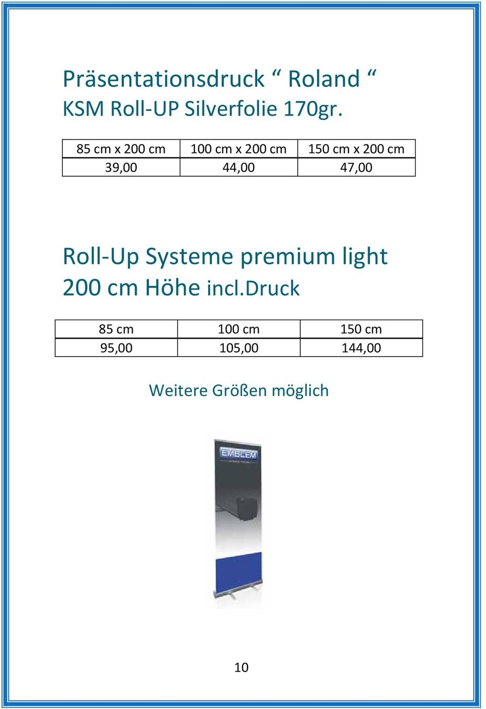 47,00 Roll-Up Systeme premium light 200 cm Höhe incl.