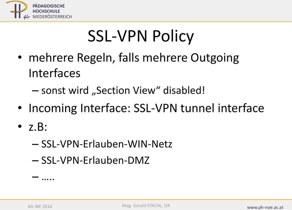 Incoming Interface: SSL-VPN tunnel interface z.