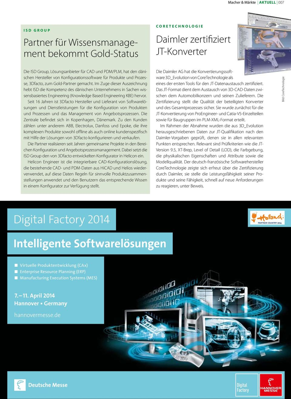 Im Zuge dieser Auszeichnung hebt ISD die Kompetenz des dänischen Unternehmens in Sachen wissensbasiertes Engineering (Knowledge Based Engineering KBE) hervor.
