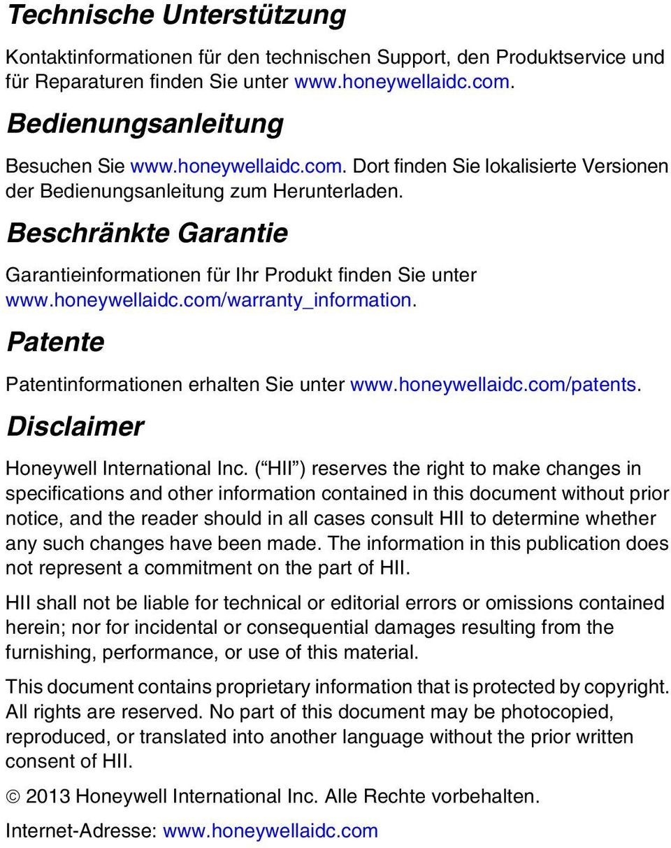 Patente Patentinformationen erhalten Sie unter www.honeywellaidc.com/patents. Disclaimer Honeywell International Inc.