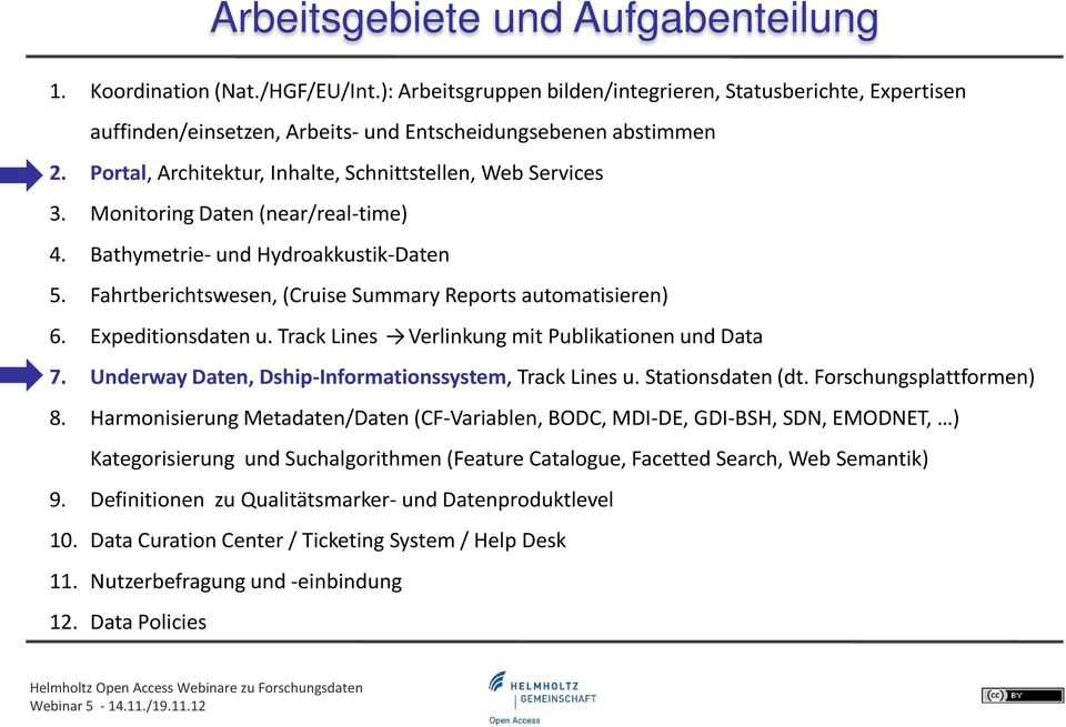 Fahrtberichtswesen, (Cruise Summary Reports automatisieren) 6. Expeditionsdaten u. Track Lines Verlinkung mit Publikationen und Data 7. Underway Daten, Dship-Informationssystem, Track Lines u.