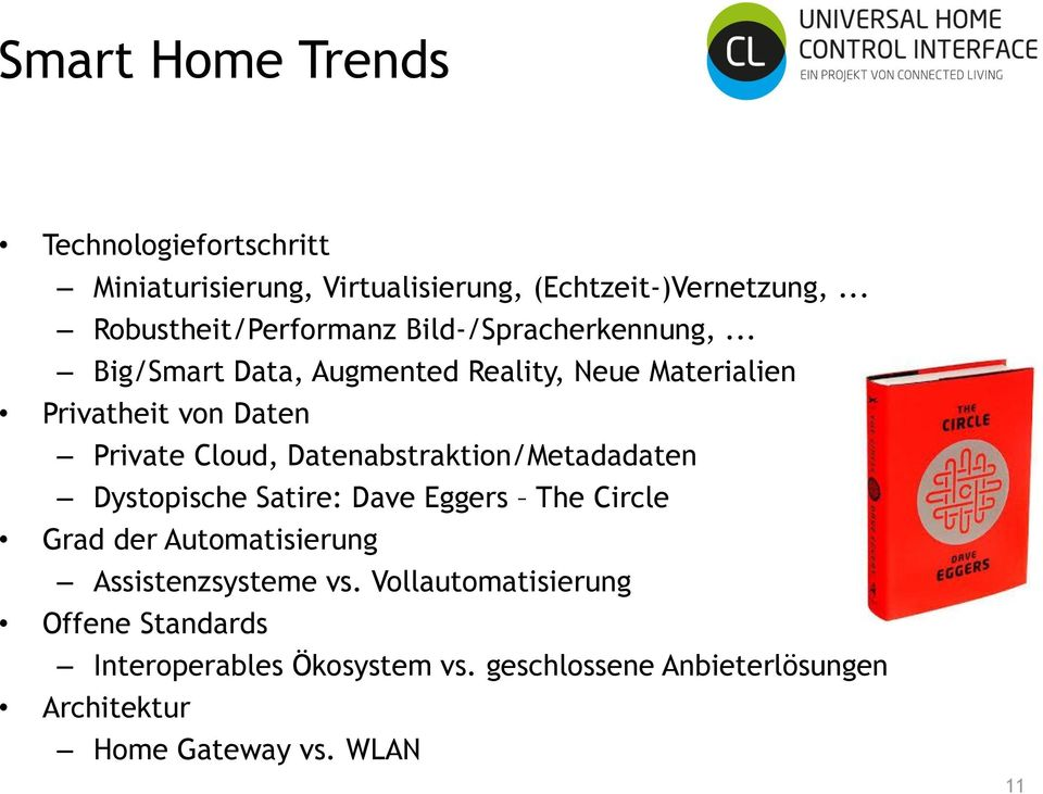 .. Big/Smart Data, Augmented Reality, Neue Materialien Privatheit von Daten Private Cloud, Datenabstraktion/Metadadaten