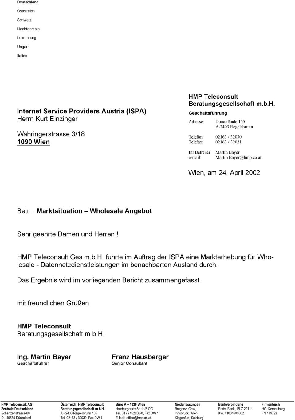 at Wien, am 24. April 2002 Betr.: Marktsituation Wholesale Angebot Sehr geehrte Damen und He