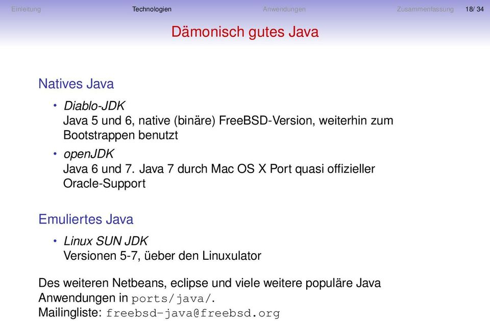 Java 7 durch Mac OS X Port quasi offizieller Oracle-Support Emuliertes Java Linux SUN JDK Versionen 5-7, üeber den
