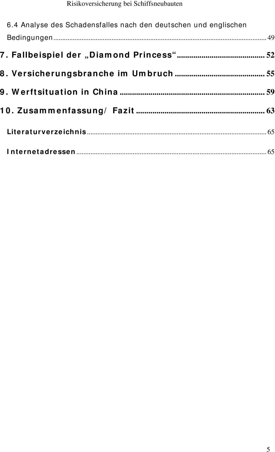 Versicherungsbranche im Umbruch... 55 9. Werftsituation in China.