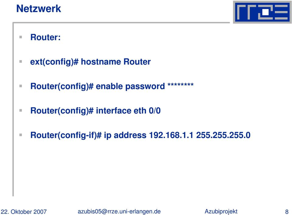 ******** Router(config)# interface eth 0/0