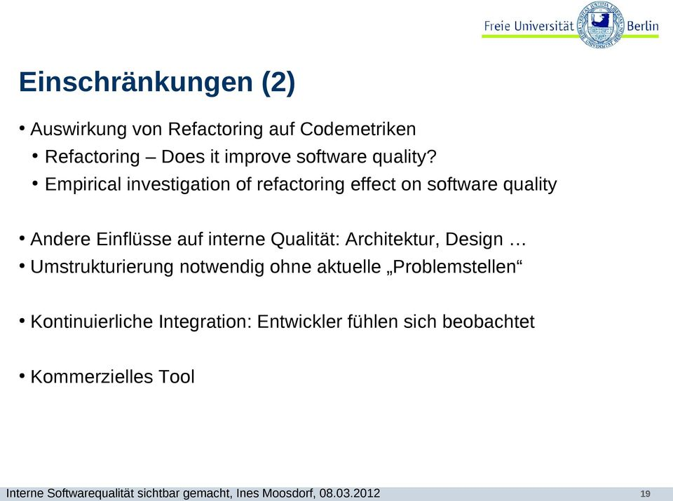 Empirical investigation of refactoring effect on software quality Andere Einflüsse auf