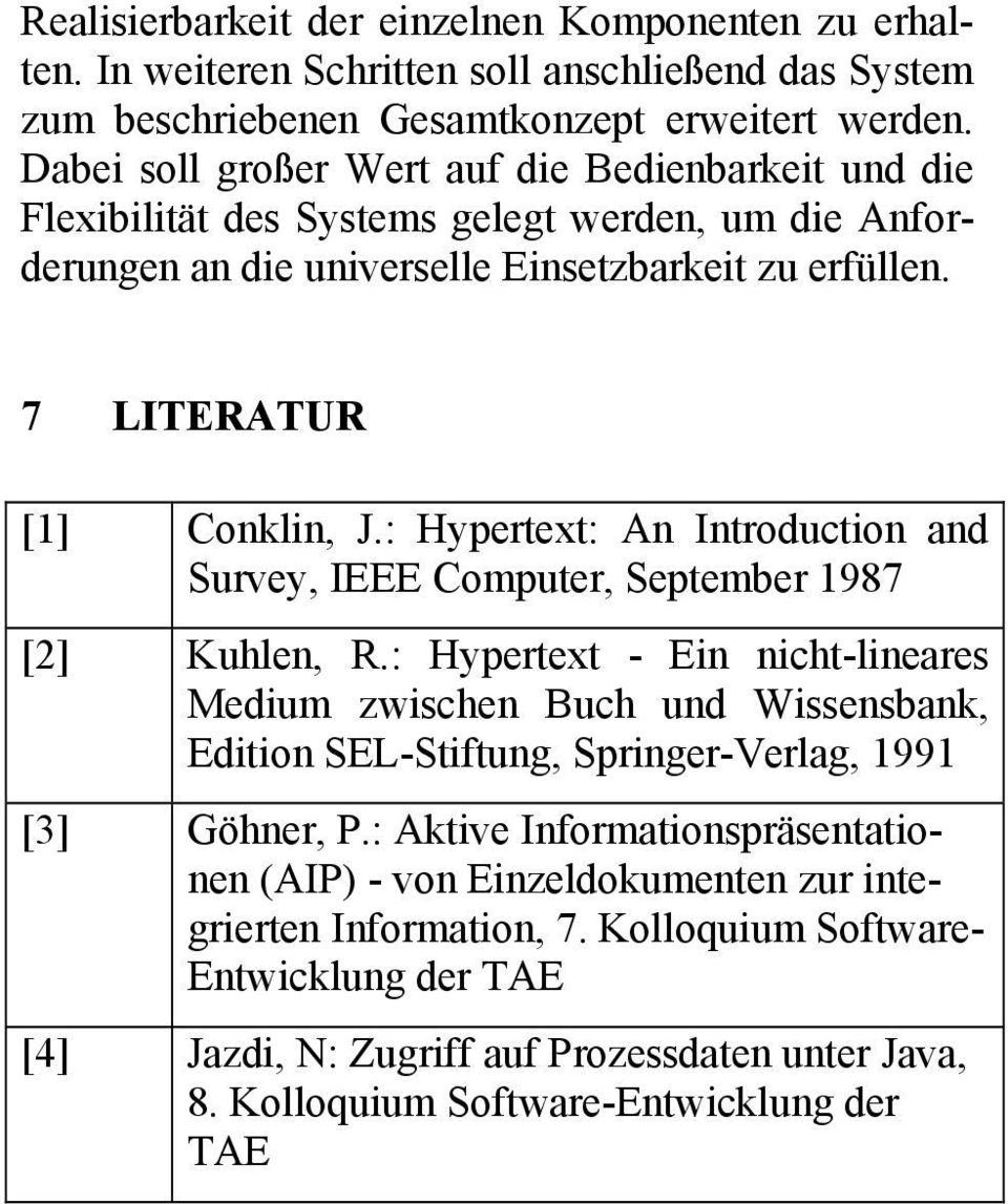 : Hypertext: An Introduction and Survey, IEEE Computer, September 1987 [2] Kuhlen, R.
