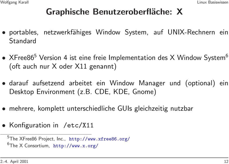 und (optional) ein Desktop Environment (z.b.