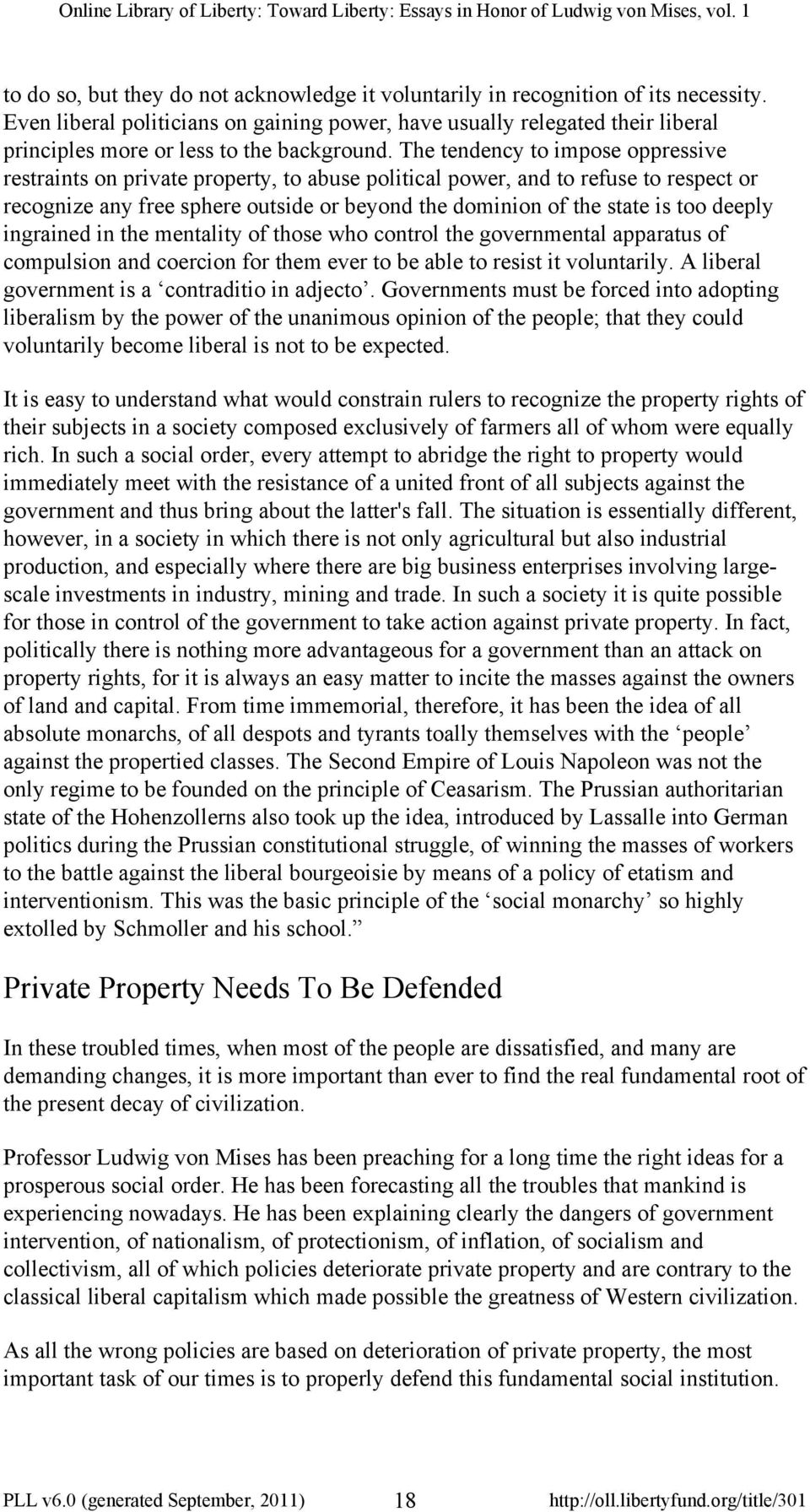 The tendency to impose oppressive restraints on private property, to abuse political power, and to refuse to respect or recognize any free sphere outside or beyond the dominion of the state is too