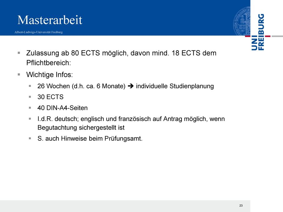6 Monate) individuelle Studienplanung 30 ECTS 40 DIN-A4-Seiten I.d.R.