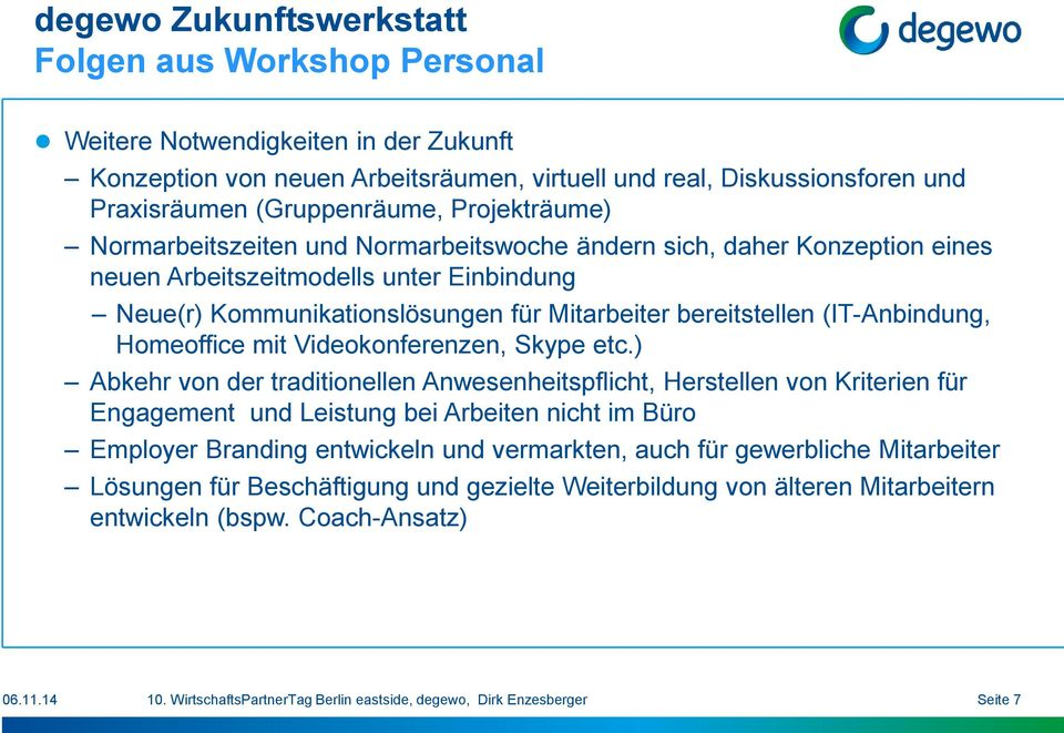 (IT-Anbindung, Homeoffice mit Videokonferenzen, Skype etc.