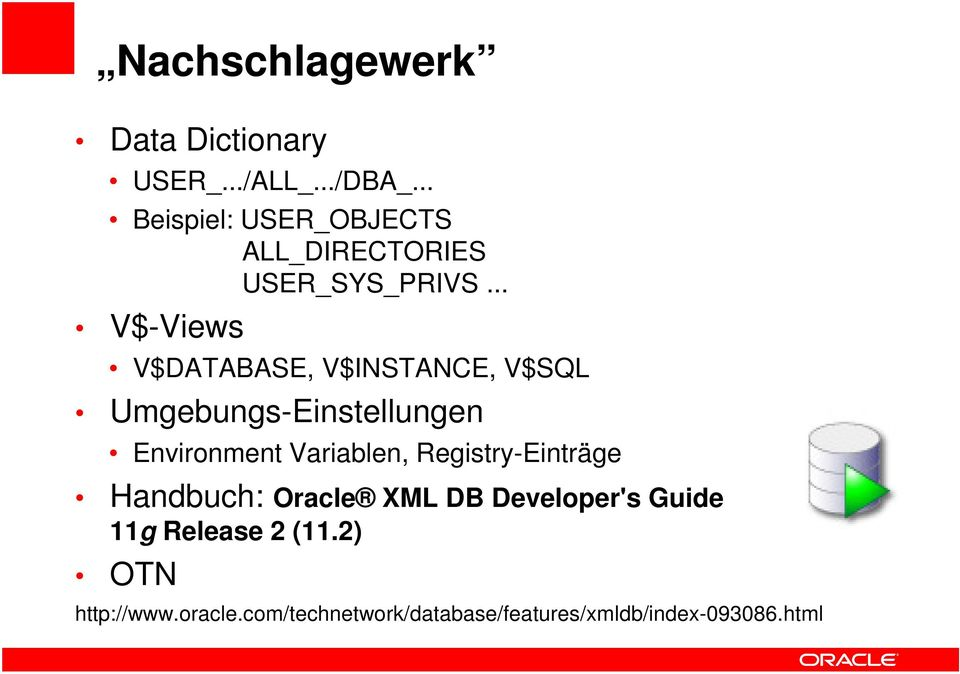 .. V$-Views V$DATABASE, V$INSTANCE, V$SQL Umgebungs-Einstellungen Environment Variablen,