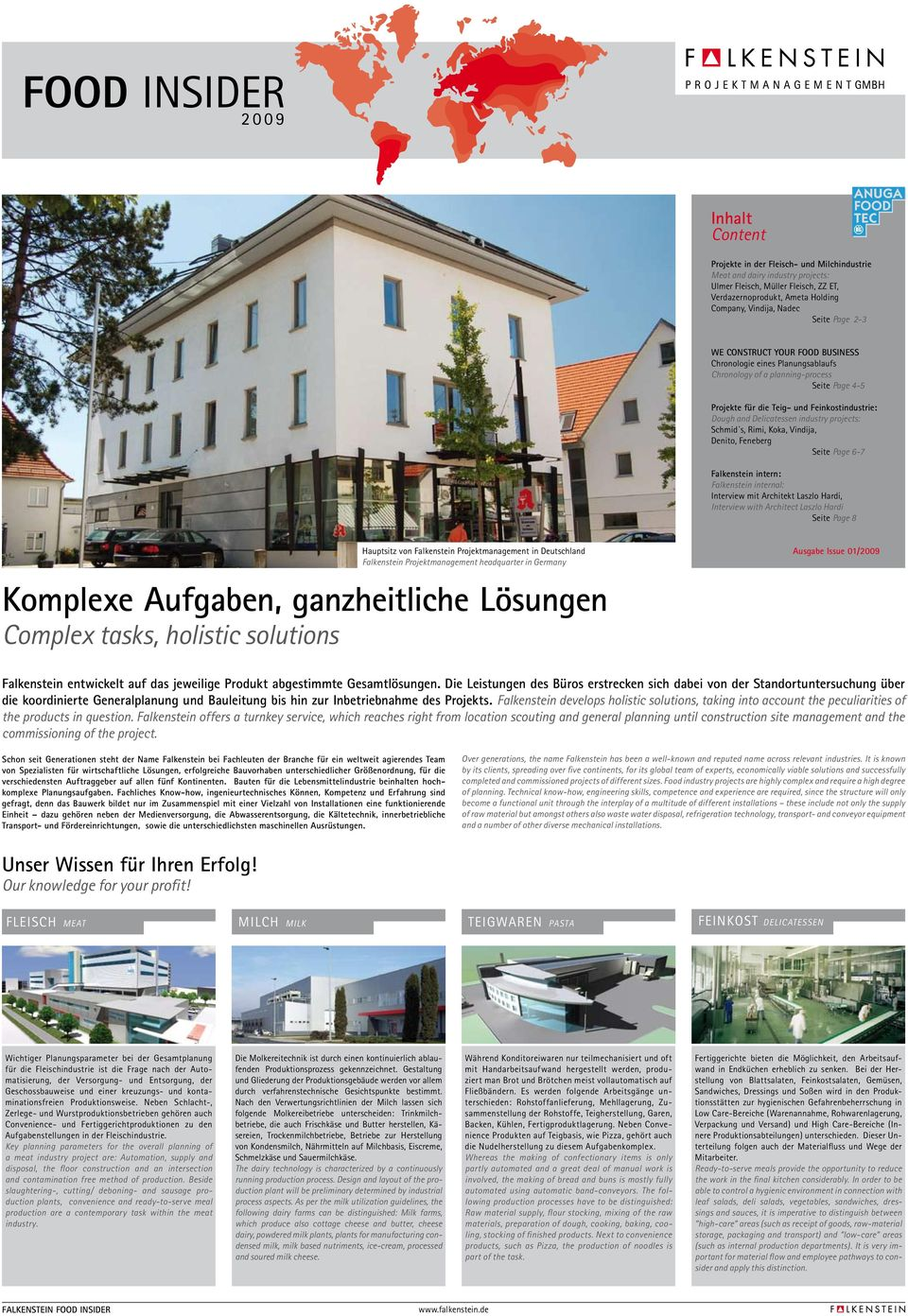 projects: Schmid s, Rimi, Koka, Vindija, Denito, Feneberg Seite Page 6-7 Falkenstein intern: Falkenstein internal: Interview mit Architekt Laszlo Hardi, Interview with Architect Laszlo Hardi Seite