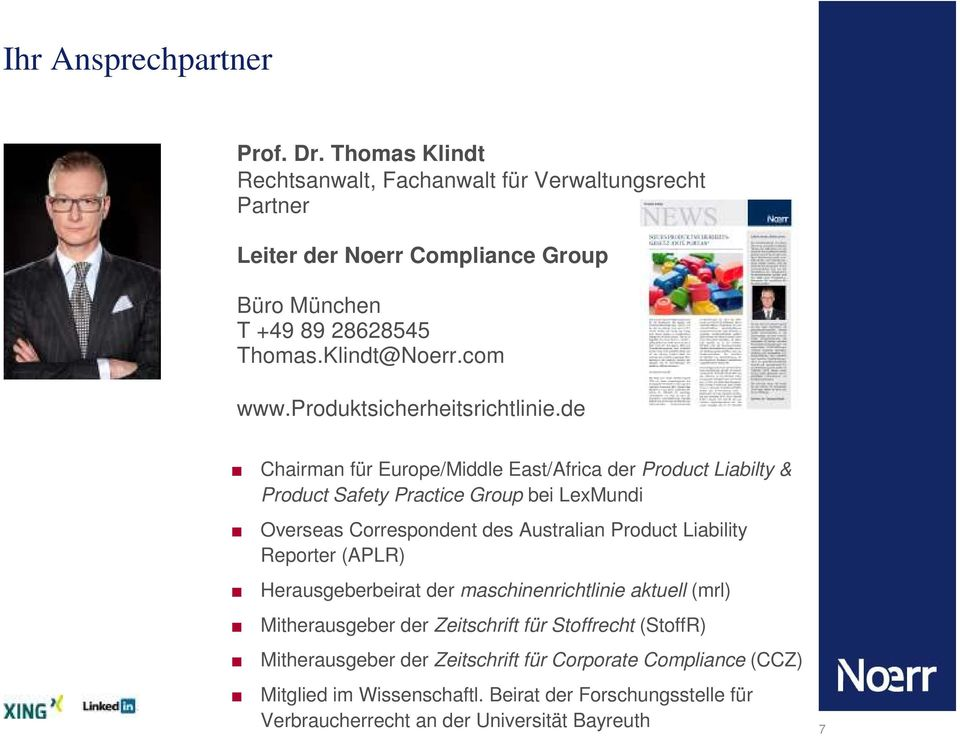 de Chairman für Europe/Middle East/Africa der Product Liabilty & Product Safety Practice Group bei LexMundi Overseas Correspondent des Australian Product Liability