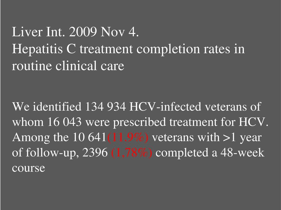 identified 134 934 HCV-infected veterans of whom 16 043 were