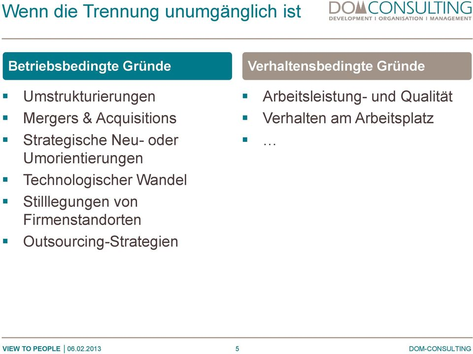 Wandel Stilllegungen von Firmenstandorten Outsourcing-Strategien