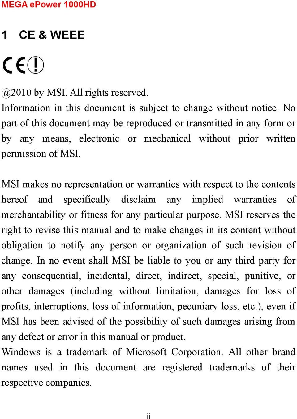 MSI makes no representation or warranties with respect to the contents hereof and specifically disclaim any implied warranties of merchantability or fitness for any particular purpose.
