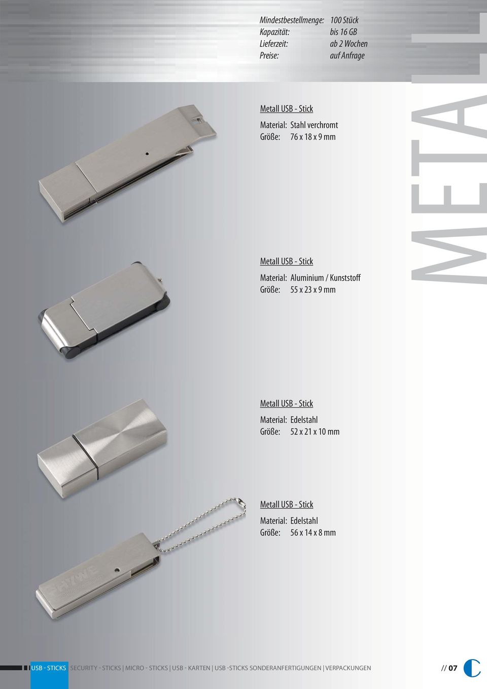 Metall USB - Stick Größe: 55 x 23 x 9 mm METALL Metall USB - Stick Material:
