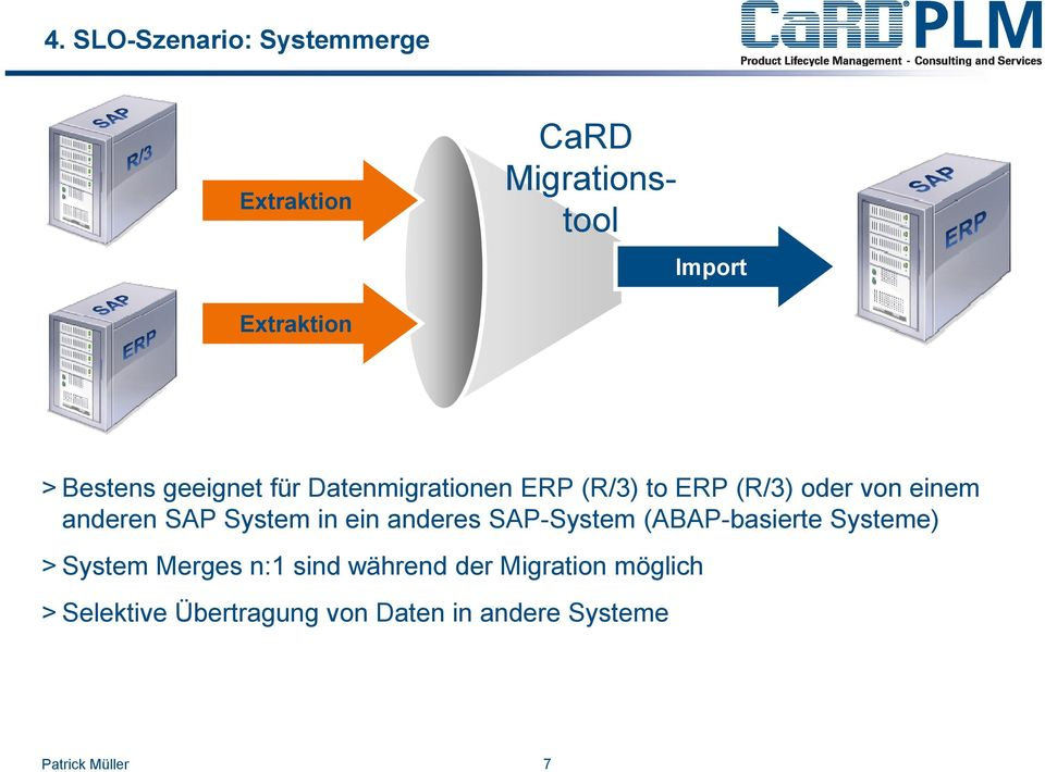 SAP System in ein anderes SAP-System (ABAP-basierte Systeme) > System Merges n:1