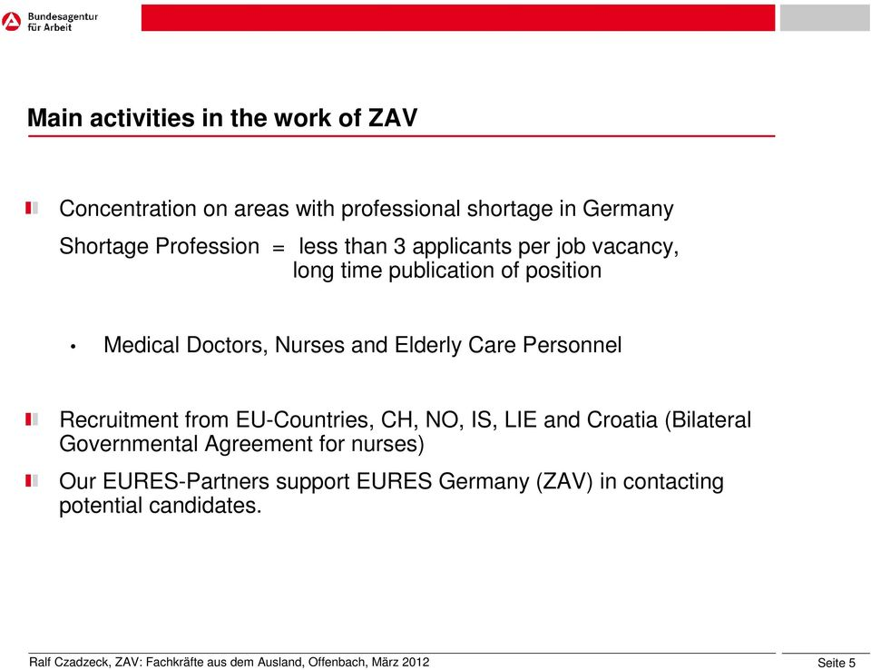 Nurses and Elderly Care Personnel Recruitment from EU-Countries, CH, NO, IS, LIE and Croatia (Bilateral