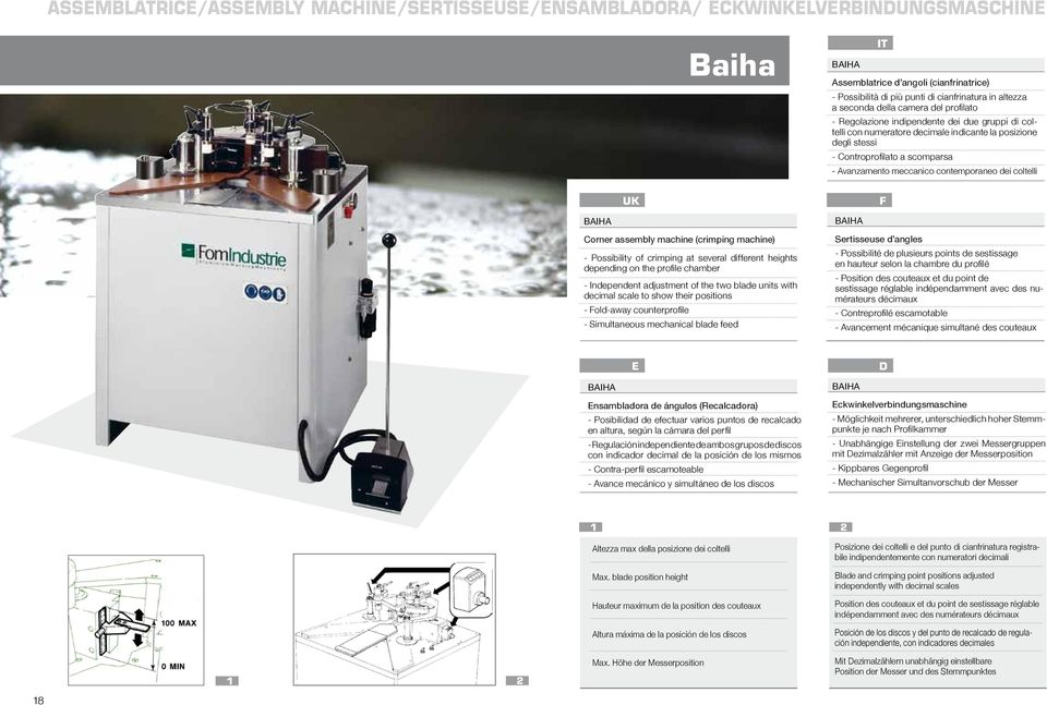 meccanico contemporaneo dei coltelli UK F BAIHA BAIHA Corner assembly machine (crimping machine) - Possibility of crimping at several different heights depending on the profile chamber - Independent