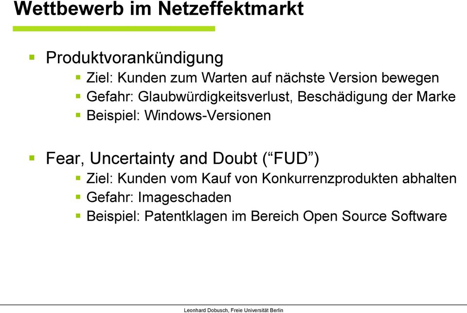 Windows-Versionen Fear, Uncertainty and Doubt ( FUD ) Ziel: Kunden vom Kauf von