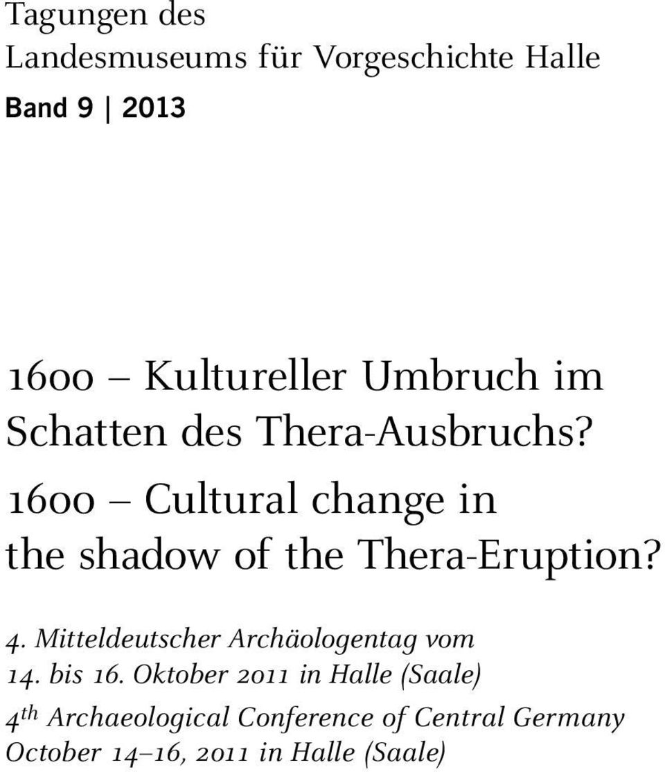 16oo Cultural change in the shadow of the Thera-Eruption? 4.