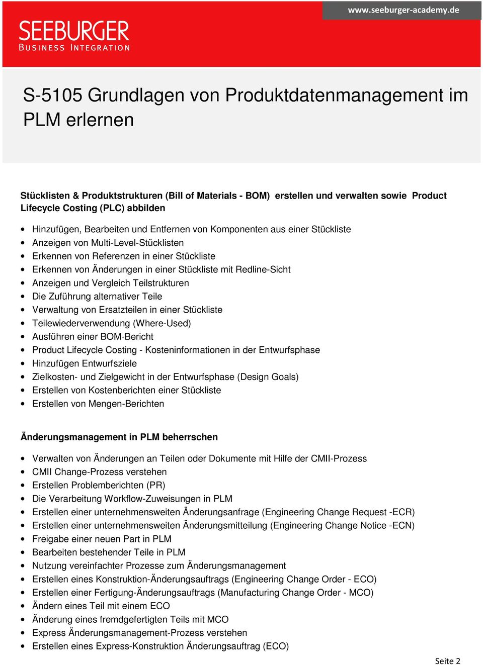 Zuführung alternativer Teile Verwaltung von Ersatzteilen in einer Stückliste Teilewiederverwendung (Where-Used) Ausführen einer BOM-Bericht Product Lifecycle Costing - Kosteninformationen in der