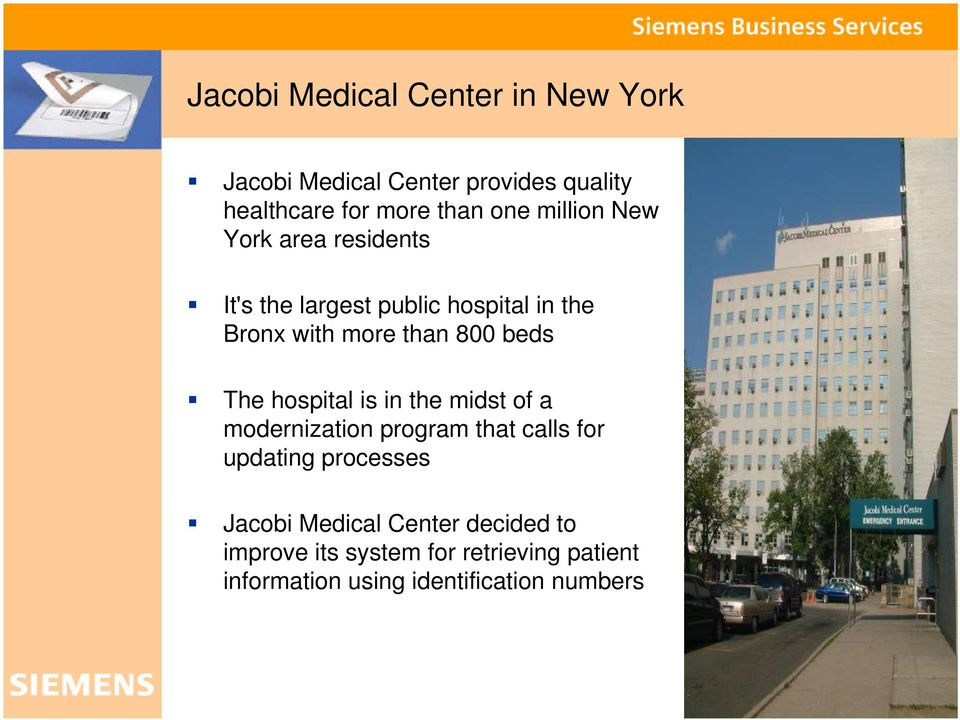 The hospital is in the midst of a modernization program that calls for updating processes Jacobi