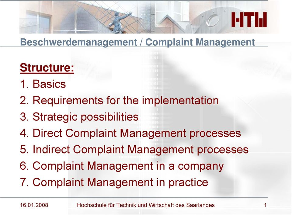 Direct Complaint Management processes 5. Indirect Complaint Management processes 6.