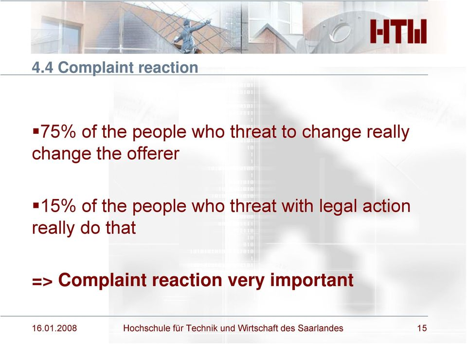 legal action really do that => Complaint reaction very