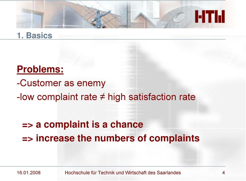 is a chance => increase the numbers of complaints 16.