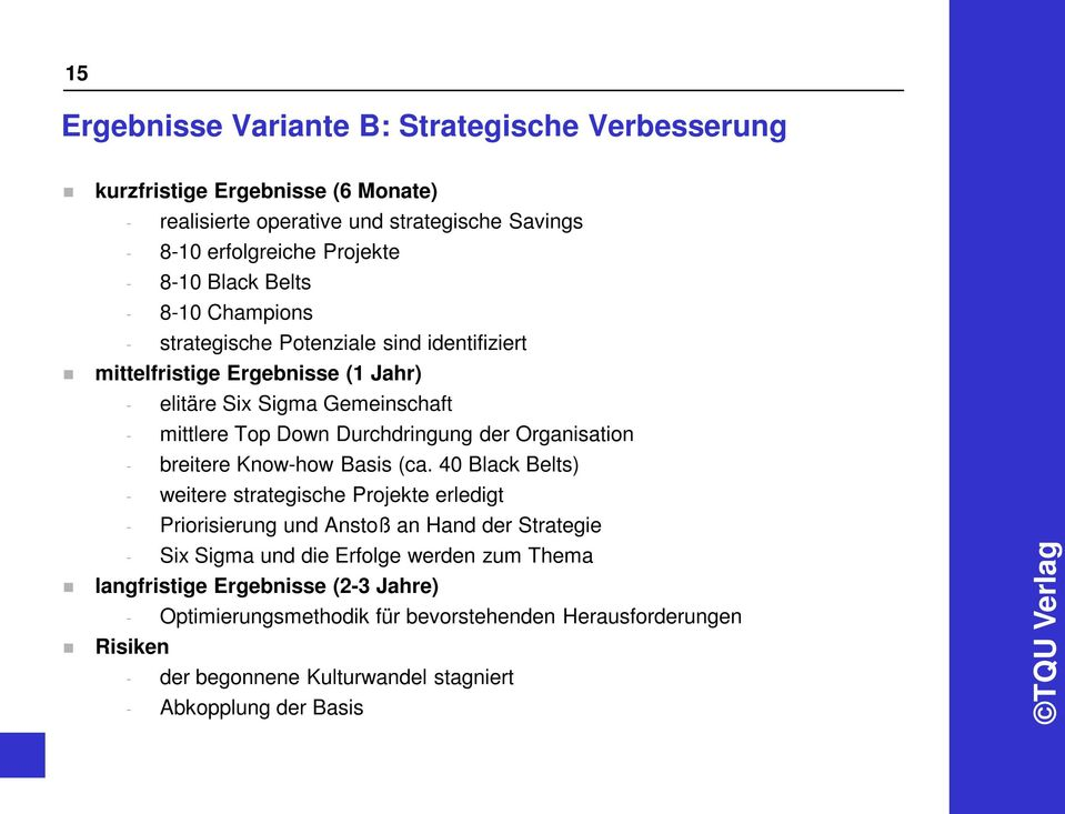 Organisation - breitere Know-how Basis (ca.