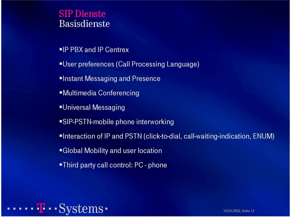 phone interworking Interaction of IP and PSTN (click-to-dial, call-waiting-indication,