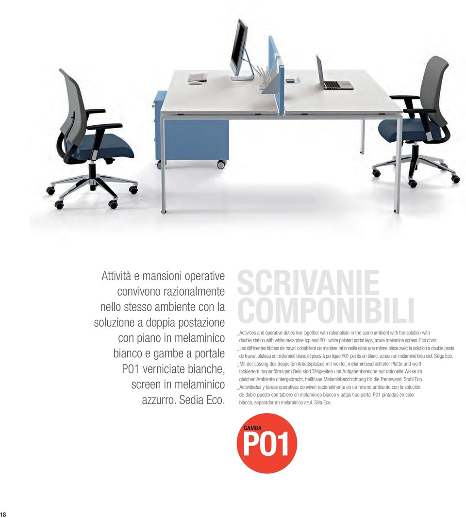 SCRIVANIE COMPONIBILI _Activities and operative duties live together with rationalism in the same ambient with the solution with double station with white melamine top and P01 white painted portal