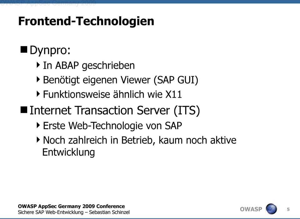 Internet Transaction Server (ITS) Erste Web-Technologie von SAP Noch
